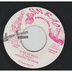 "Anthony Redrose - Gi We De Weed - Sinbad Production 7"""