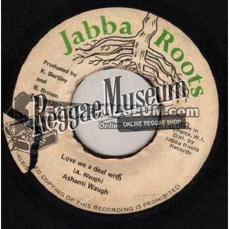 """Ashanti Waugh - Love We A Deal With - Jabba Roots 7"""""""