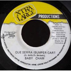 "Baby Cham - Que Serra - Xtra Large 7"""