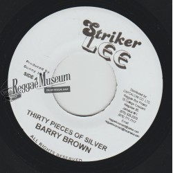"""Barry Brown - Thirty Pieces Of Silver - Striker Lee 7"""""""