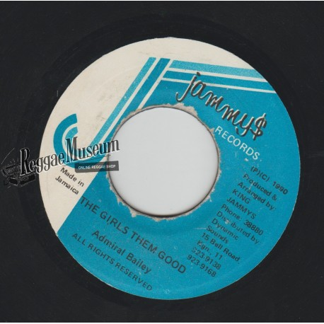 Admiral Bailey - The Girls Them Good - Jammys 7""