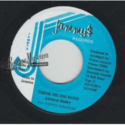 Admiral Bailey - Think Me Did Done - Jammys 7""