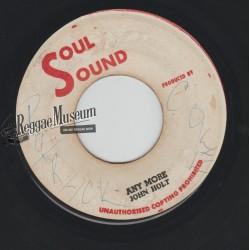 "John Holt - Any More - Soul Sound 7"""