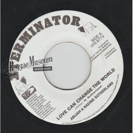 Abijah & Nadine Sutherland - Love Can Change The World - Xterminator 7""