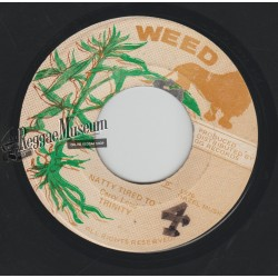 """Trinity - Natty Tired To Carry Load - Weed 7"""""""
