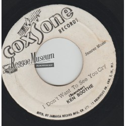 """Ken Boothe - I Dont Want To See You Cry - Coxsone 7"""""""