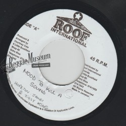 """Hopeton James & Jigsy King - In The Mood To Kill A Sound - Roof Intl 7"""""""