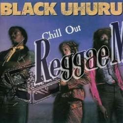 Black Uhuru - Chill Out - Island LP