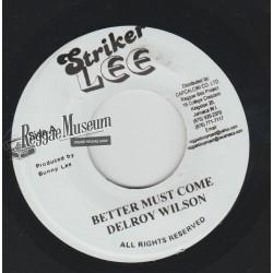 "Delroy Wilson - Better Must Come - Striker Lee 7"""