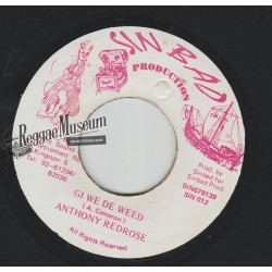 Anthony Redrose - Gi We De Weed - Sinbad Production 7""