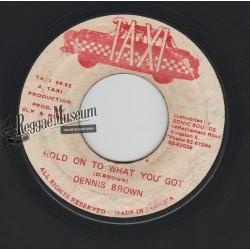 """Dennis Brown - Hold On To What You ve Got - Taxi 7"""""""