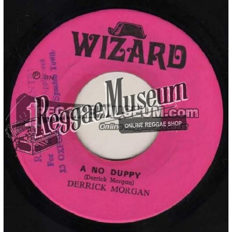 "Derrick Morgan - A No Duppy - Wizard 7"""