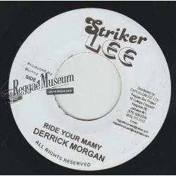 "Derrick Morgan - Ride Your Mamy - Striker Lee 7"""