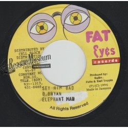 Elephant Man - Sey Him Bad - Fat Eyes 7""