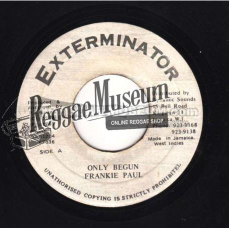 """Frankie Paul - Only Begun - Exterminator 7"""""""
