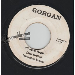 Barrington Spence - Ill Never Forget - Gorgan 7""