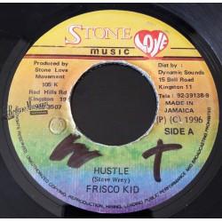 "Frisco Kid - Hustle - Stone Love 7"""