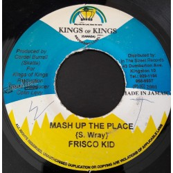 """Frisco Kid - Mash Up The Place - Kings Of Kings 7"""""""
