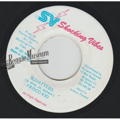 """Frisco Kid - Squatters - Shocking Vibes 7"""""""