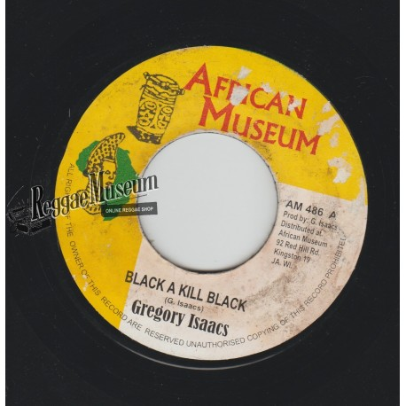 """Gregory Isaacs - Black A Kill Black - African Museum 7"""""""