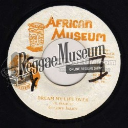 """Gregory Isaacs - Dream My Life Over - African Museum 7"""""""