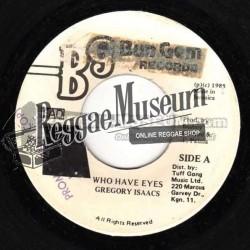 "Gregory Isaacs - Who Have Eyes - Bun Gem 7"""