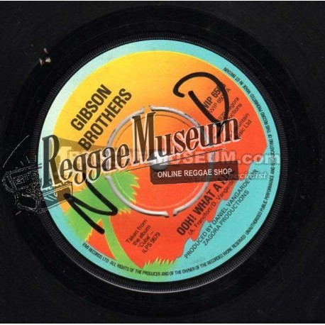 """Gibson Brothers - Oh What A Life - Island 7"""""""
