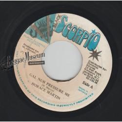 "Horace Martin - Gal Nuh Pressure Me - Black Scorpio 7"""