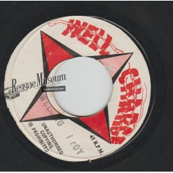 I Roy - Welding - Well Charge 7""