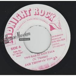 "Jah Thomas & Toyan - Two Bad DJ Hafi Talk - Midnight Rock 7"""