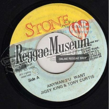 "Jigsy King & Tony Curtis - Anyman Yu Want - Stone Love 7"""