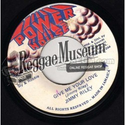 """Jimmy Riley - Give Me Your Love - Power House 7"""""""