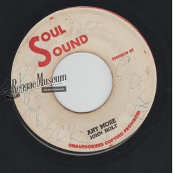 John Holt - Any More - Soul Sound 7""