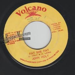 """John Holt - Fat She Fat - Volcano 7"""""""