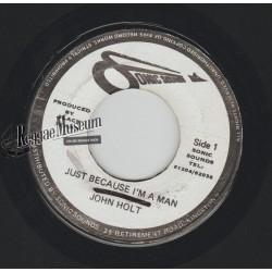 "John Holt - Just Because Im A Man - Sonic Sounds 7"""
