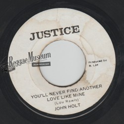 """John Holt - Youll Never Find Another - Justice 7"""""""