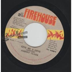"Johnny Clarke - Give Me A Love - Firehouse 7"""