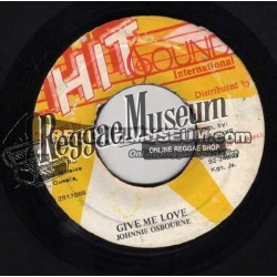 "Johnny Osbourne - Give Me Love - Hit Sound 7"""