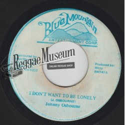 Johnny Osbourne - I Dont Want To Be Lonely - Blue Mountain 7""