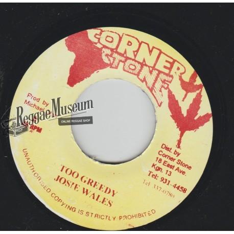 "Josey Wales - Too Greedy - Corner Stone 7"""