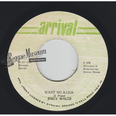 """Josey Wales - Want No AIDS - Arrival 7"""""""