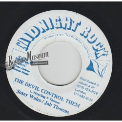 "Josey Wales & Jah Thomas - The Devil Control Them - Midnight Rock 7"""