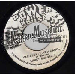 """Junior Brammer - Man Stop Fight A Dance - Power House 7"""""""