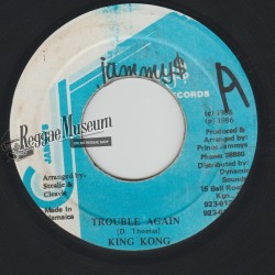 """King Kong - Trouble Again - Jammys 7"""""""