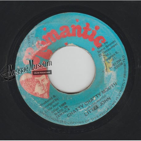 Little John - Chatty Chatty Mouth - Romantic 7""