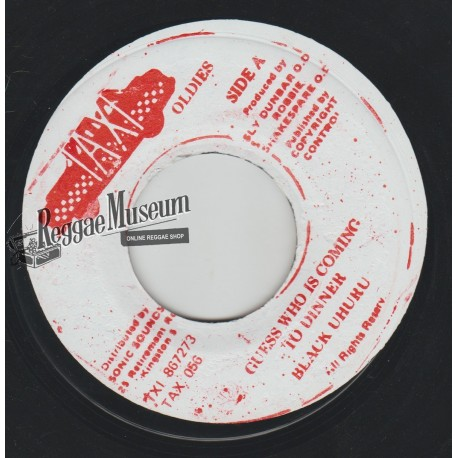 Black Uhuru - Guess Who Is Coming To Dinner - Taxi 7""