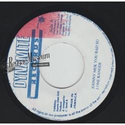 "Lone Ranger - Johnny Mek You Bad So - Dynamite 7"""