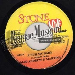 "Mad Andrew & Martina - A Nuh Mi Baby - Stone Love 7"""
