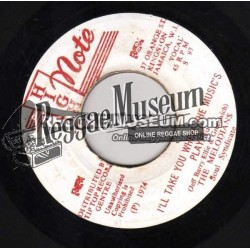 Melodians - Ill Take You Where The Musics Playing - High Note 7""