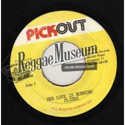 Pliers - Her Love Is Burning - Pickout 7""